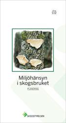 Miljöhänsyn i skogsbruket-Planering, 10-pack