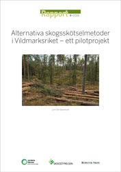 Alternativa skogsskötselmetoder i Vildmarksriket - ett pilotprojekt