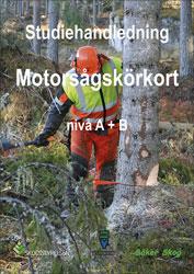 Studiehandledning Motorsågskörkort Nivå a + B