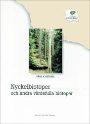 Nyckelbiotoper och andra värdefulla biotoper - Vård och skötsel
