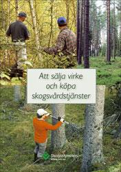 Att sälja virke och köpa skogsvårdstjänster