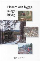 Planera och bygga skogsbilväg