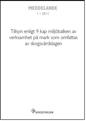 Tillsyn enligt 9 kap miljöbalken av verksamhet på mark som omfattas av skogsvårdslagen Meddelande 1-2011