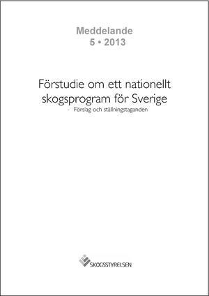 Förstudie om ett nationellt skogsprogram för Sverige - Förslag och ställningstaganden