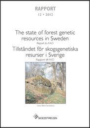 Tillståndet för skogsgenetiska resurser i Sverige - Raport till FAO