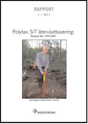 Polytax 5/7 återväxttaxering: Resultat från 1999-2009